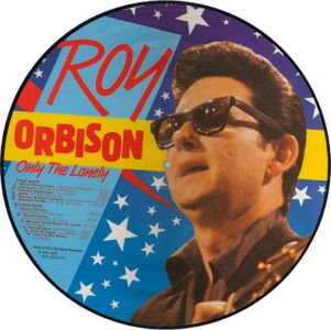 Only The Lonely AR 30041 A Picture Disc